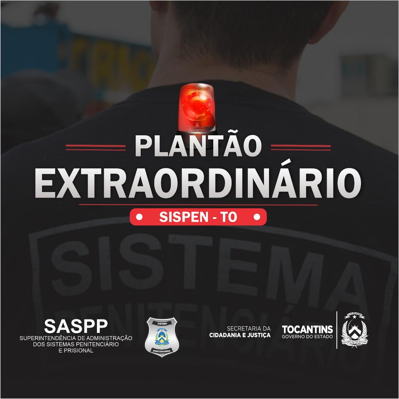 Sistema Penitenciário e Prisional do Tocantins inicia as atividades do plantão extraordinário