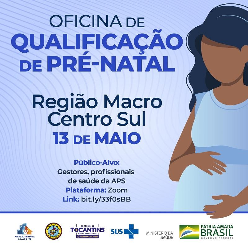 Saúde realiza Oficinas de Qualificação do Pré-natal para gestores e profissionais dos municípios