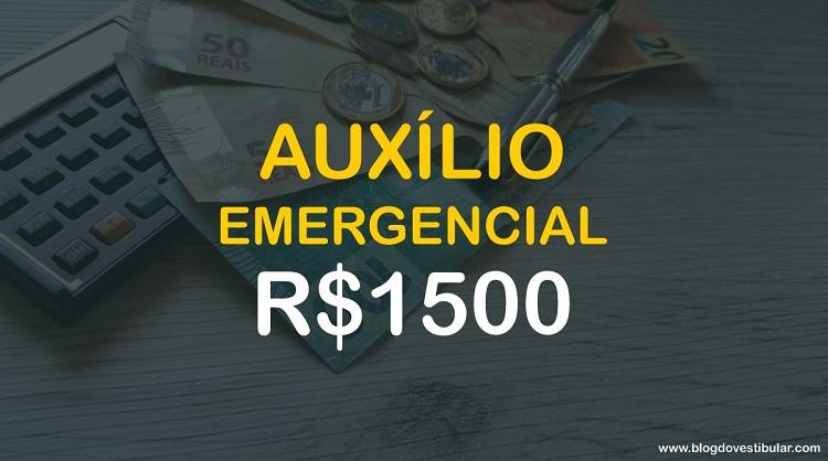 Saiba quem tem direito ao Auxílio Emergencial de R$1500