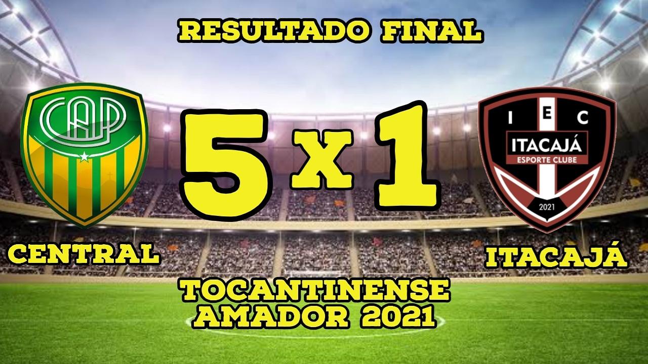 Central Atlético Paraíso goleia o Itacajá e se classifica para 2ª Fase do Tocantinense Amador