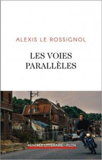 Les voies parallèles – Alexis Le Rossignol