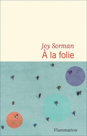 A la folie – Joy Sorman