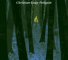 Les ombres filantes – Christian Guay-Poliquin