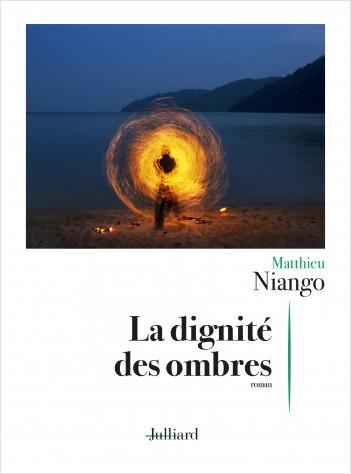 La dignité des ombres – Matthieu Niango