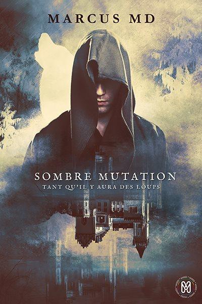 Couverture de Sombre Mutation de Marcus M.D.
