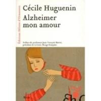 """""""Alzheimer mon amour"""", Cécile HUGUENIN"""