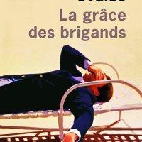 """""""La grâce des brigands"""", Véronique Ovaldé"""