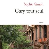 """""""Gary tout seul"""", Sophie SIMON"""