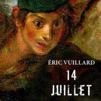 """""""14 juillet"""", Eric VUILLARD"""