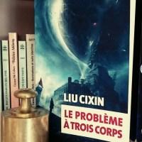 """""""Le problème à trois corps"""", Liu Cixin"""
