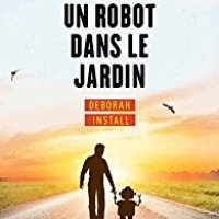 """""""Il y a un robot dans le jardin"""", Deborah INSTALL"""