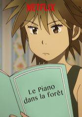 Le Piano Dans La Forêt : piano, forêt, Piano, Forêt, Netflix, Série, SurNetflix.fr