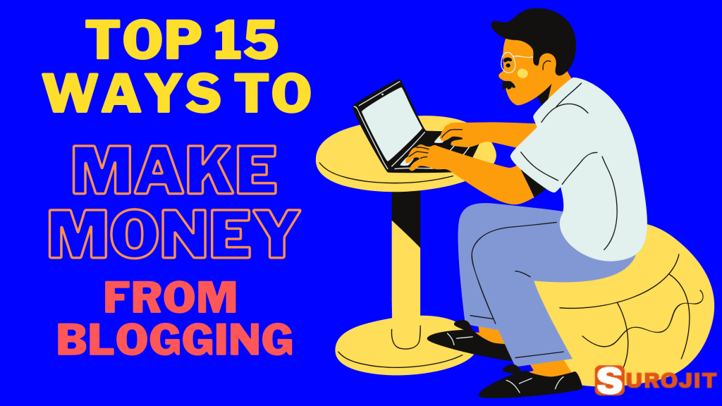 15 Ways To Make Money From Blogging