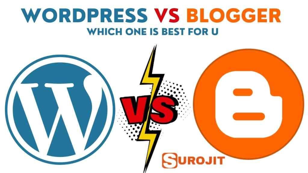 WordPress Vs Blogger: Which One Is Best For You