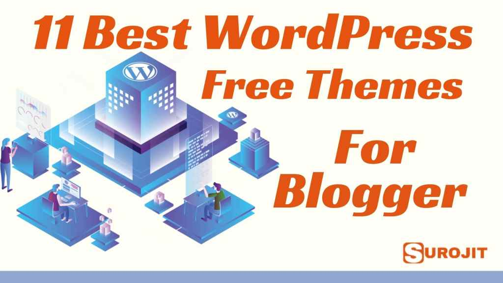 11 Best WordPress Free Themes For Blogger