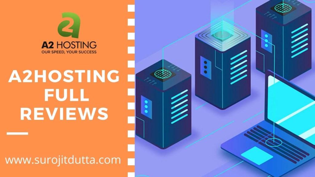 a2Hosting Full Reviews Details