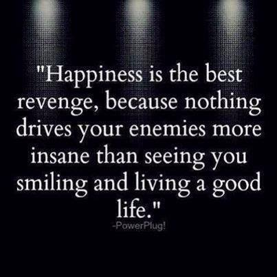 quote happiness is the best revenge
