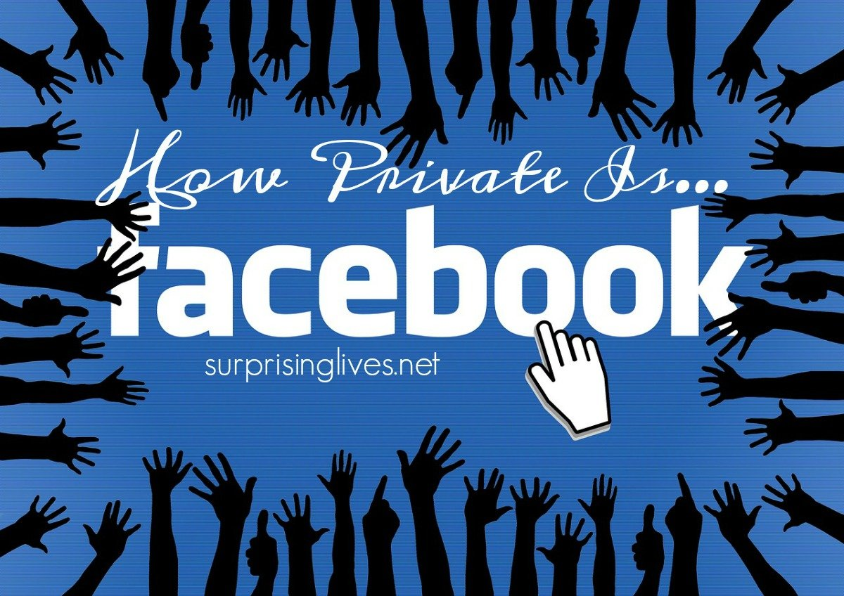 surprisinglives.net/how-private-is-facebook/