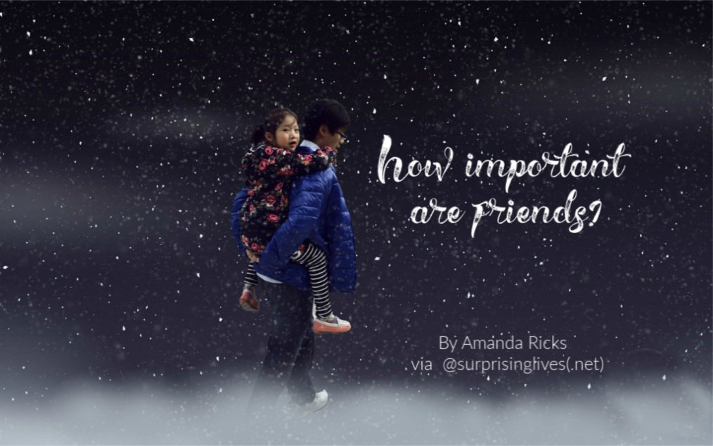 How important are friends?
