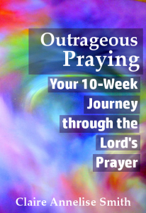 Outrageous Praying