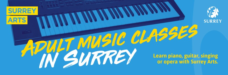 Adult Music Classes in Surrey - learn piano, guitar, singing or opera with Surrey Arts