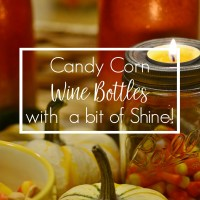 How to Make Candy Corn Wine Bottles - With a Bit of Shine!