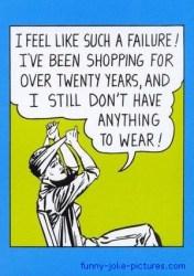 shopping nothing funny wear woman failure cartoon clothes jokes humor quotes joke words lol survey haha sayings hilarious feel still