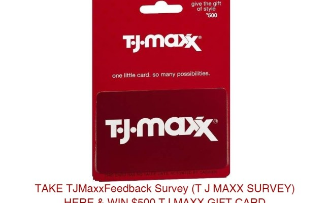 Tjmaxxfeedback Take Tj Maxx Survey Win 500 T J Maxx Gift