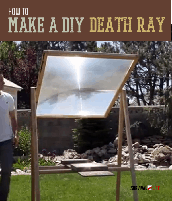 How To Make A DIY Death Ray [Video] | https://survivallife.com/make-diy-death-ray/