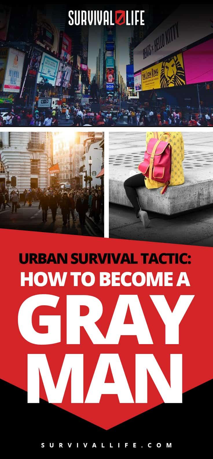 Urban Survival Tactic: How To Become A Gray Man | https://survivallife.com/gray-man/