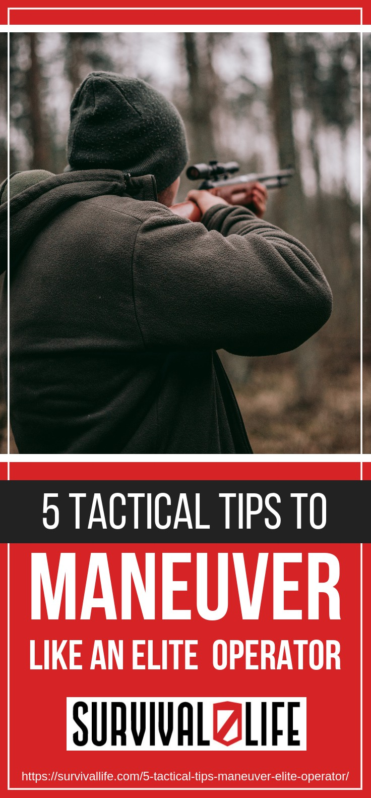 5 Tactical Tips To Maneuver Like An Elite Operator https://survivallife.com/5-tactical-tips-maneuver-elite-operator/
