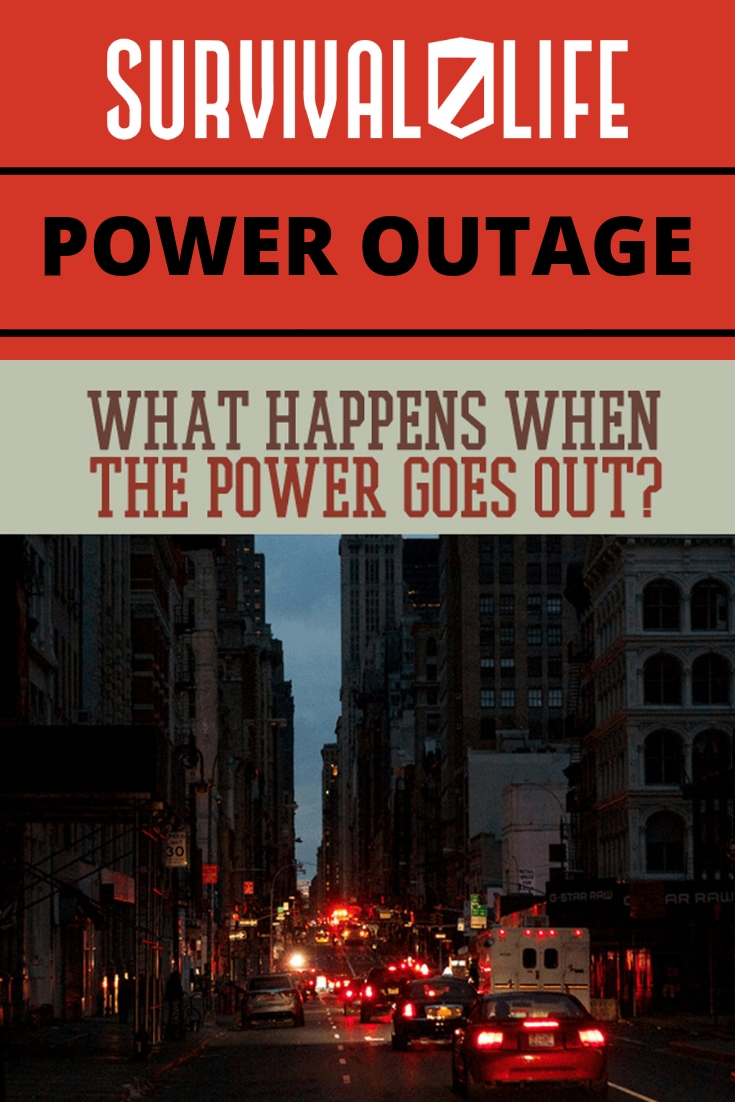 Check out POWER OUTAGE: What Happens When Power Goes Out? at https://survivallife.com/what-happens-when-power-goes-out/