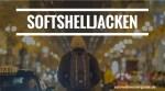 Beste Softshell-Jacken im Test 2016 - 5 Kriterien für den Kauf, gute softshelljacke kaufen