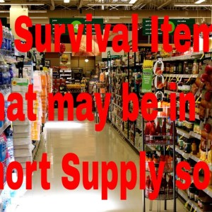 10 Survival Items That May Soon Be In Short Supply AGAIN Forbidden from buying, Lockdown coming.