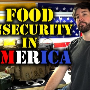 Food Insecurity In America | A Dangerous Indicator of SHTF