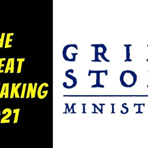 The Great Unbreaking - Grindstone 2021 - Ending Human Trafficking