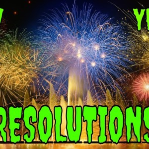 New Years Resolutions: What your Resolution should be?