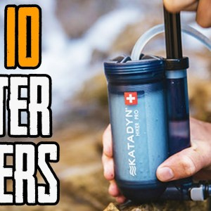 TOP 10 BEST Water Filters for Camping, Hiking Backpacking & Survival (Available on Amazon 2021)