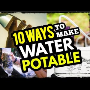 10 Ways to Clean Drinking Water After Disaster