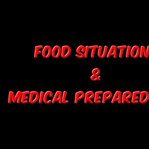 Food Situations & Medical Preparedness