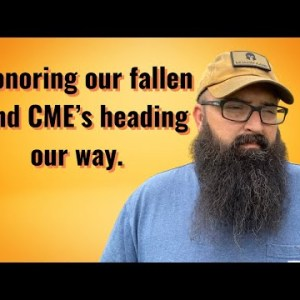 Honoring our fallen and CME's heading to us.