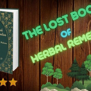 The Lost Book of Herbal Remedies!!!🌲Quick Overview🌳🌲🌳