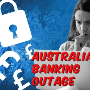 Australia Banking Outage Is The Beginning?