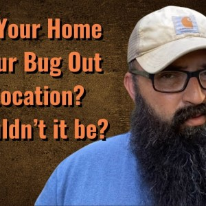 Is your Home your Bugout Location? Shouldn't it be?