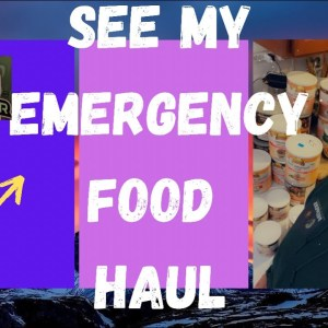 SEE MY EMERGENCY FOOD HAUL (UTILIZE YOUR RESOURCES)