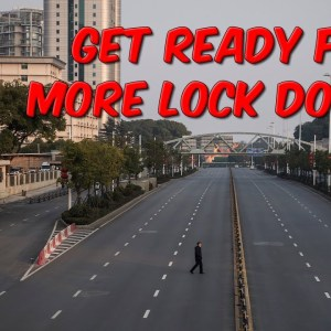 Get Ready For More Lock Downs