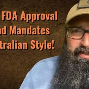 Full FDA approval and Mandates Australia Style!