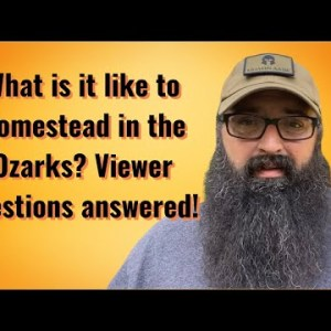 What it's like to Homestead in the Ozarks? Viewer questions answered!