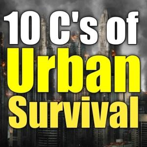 10 C's of URBAN Survival | National Preparedness Month