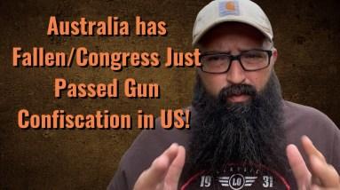 Australia has fallen/Congress Just Passed Gun Confiscation in US!